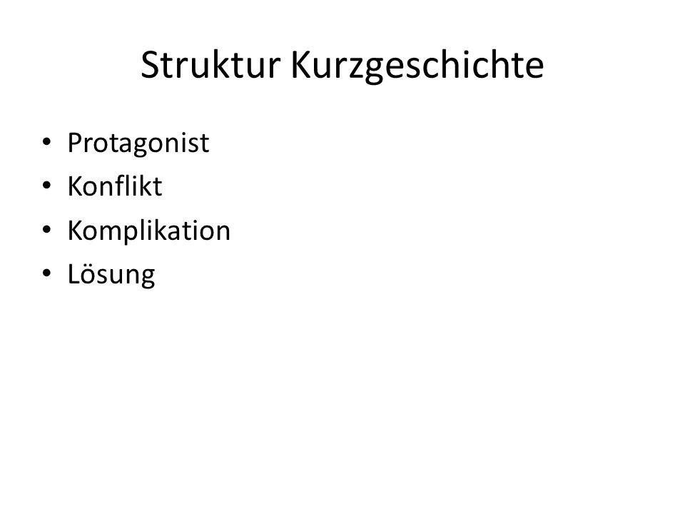 Struktur Kurzgeschichte Protagonist Konflikt Komplikation Lösung