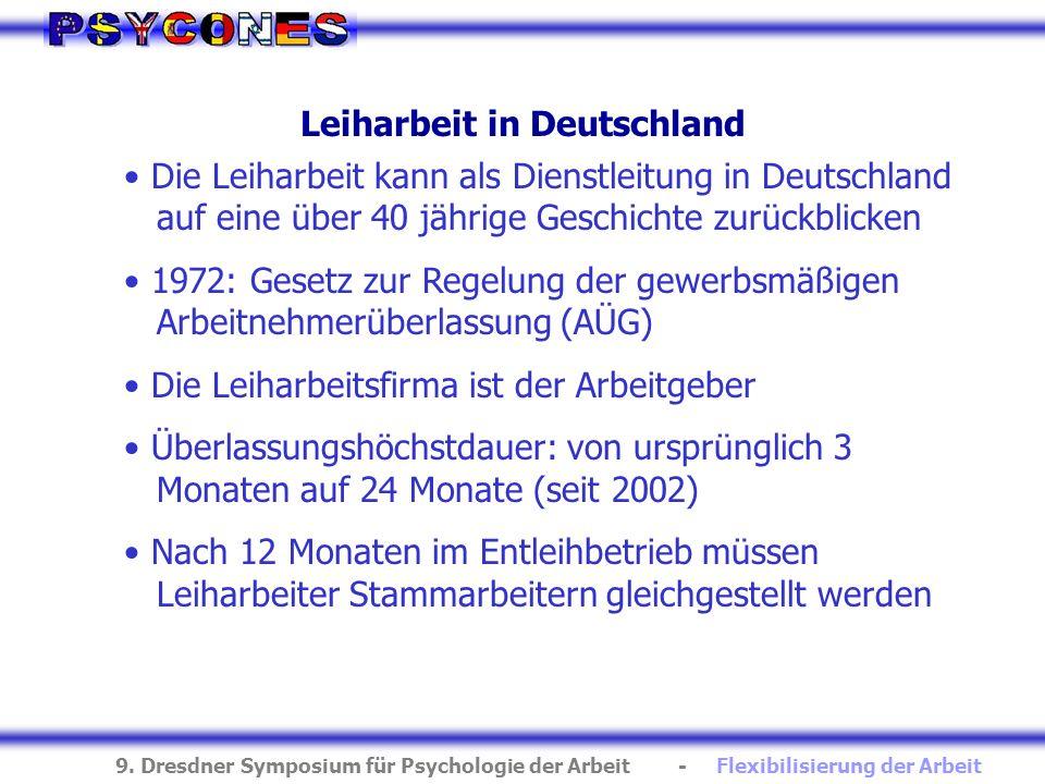 9. Dresdner Symposium für Psychologie der Arbeit - Flexibilisierung der Arbeit Leiharbeit in Deutschland Die Leiharbeit kann als Dienstleitung in Deut