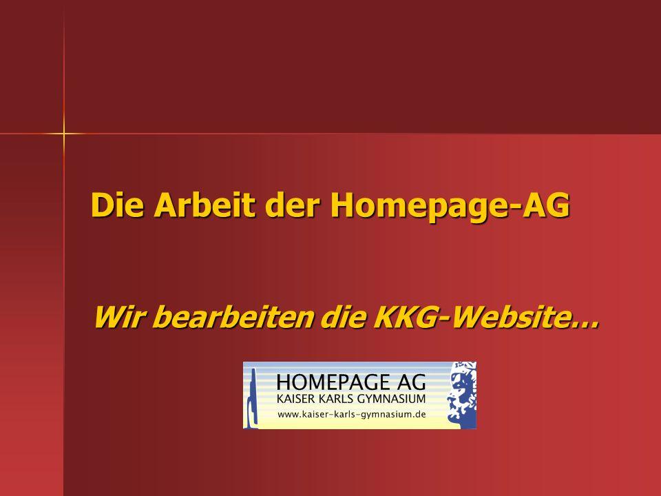 Die Arbeit der Homepage-AG Wir bearbeiten die KKG-Website…