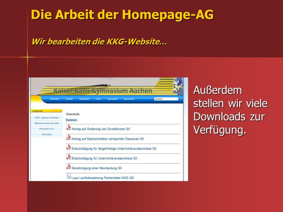Die Arbeit der Homepage-AG Wir bearbeiten die KKG-Website… Außerdem stellen wir viele Downloads zur Verfügung.