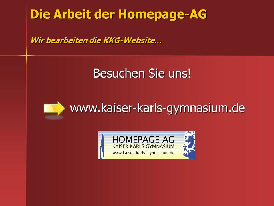 Die Arbeit der Homepage-AG Wir bearbeiten die KKG-Website… Besuchen Sie uns.