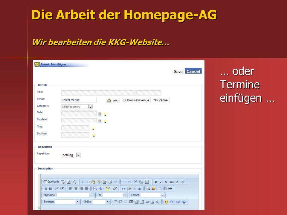 Die Arbeit der Homepage-AG Wir bearbeiten die KKG-Website… Das ist das Fotoalbum auf der KKG- Hompage.