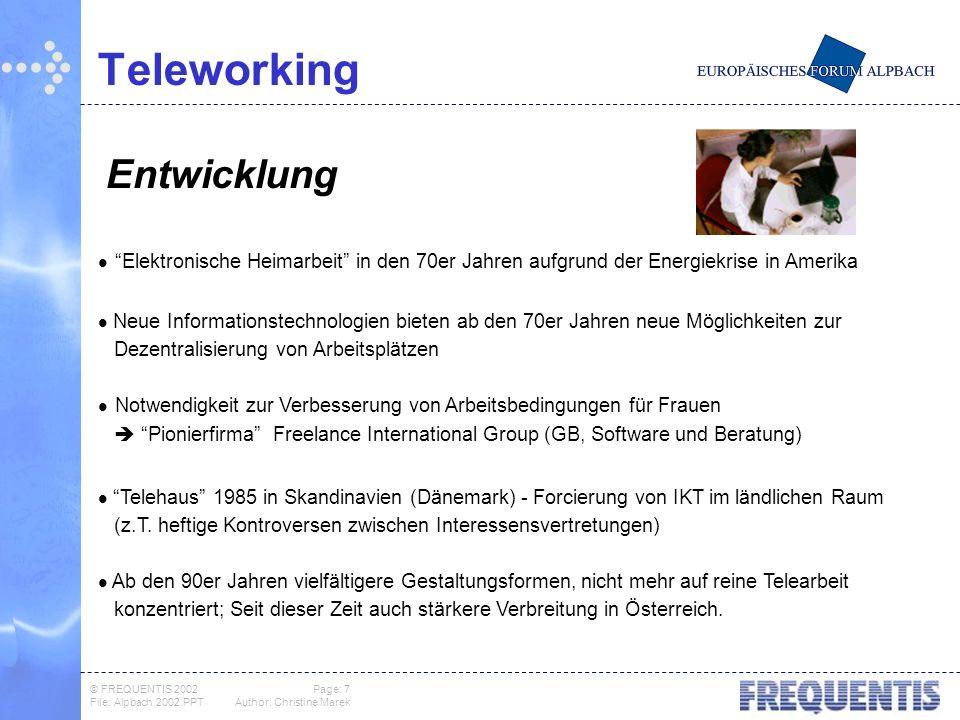 © FREQUENTIS 2002 Page: 8 File: Alpbach 2002.PPTAuthor: Christine Marek Teleworking bei Frequentis Teleworking Projekt seit 1997 dzt.