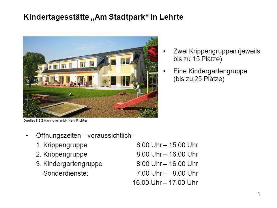 1 Kindertagesstätte Am Stadtpark in Lehrte Zwei Krippengruppen (jeweils bis zu 15 Plätze) Eine Kindergartengruppe (bis zu 25 Plätze) Öffnungszeiten –