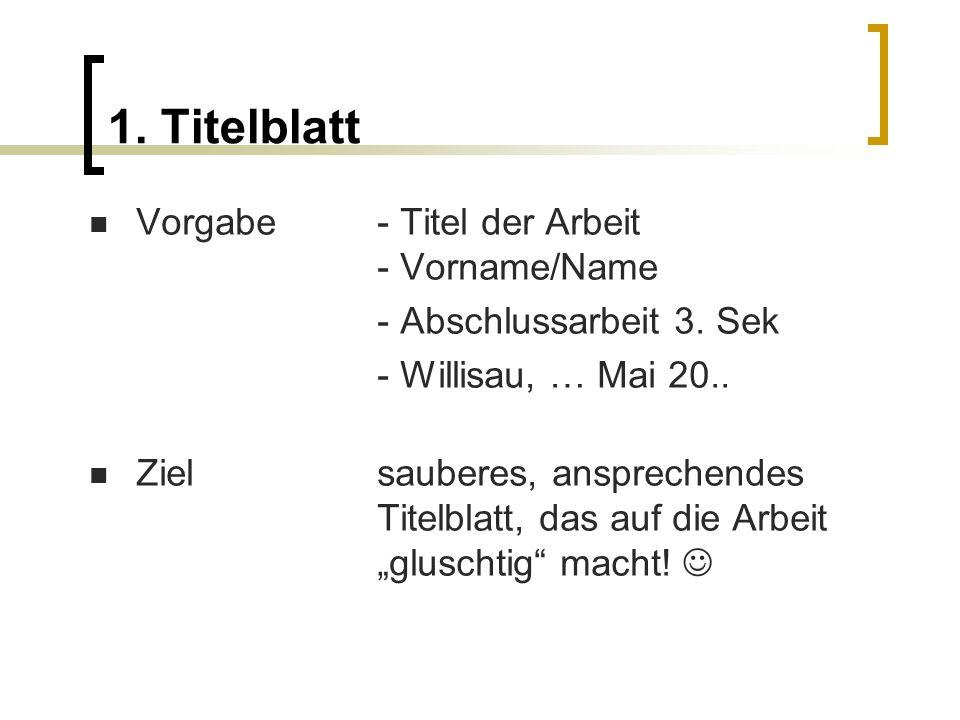 1.Titelblatt Vorgabe- Titel der Arbeit - Vorname/Name - Abschlussarbeit 3.