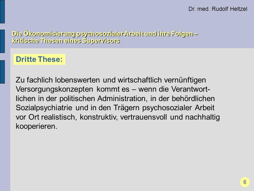 Dr. med. Rudolf Heltzel Die Ökonomisierung psychosozialer Arbeit und ihre Folgen – kritische Thesen eines Supervisors Dritte These: Zu fachlich lobens