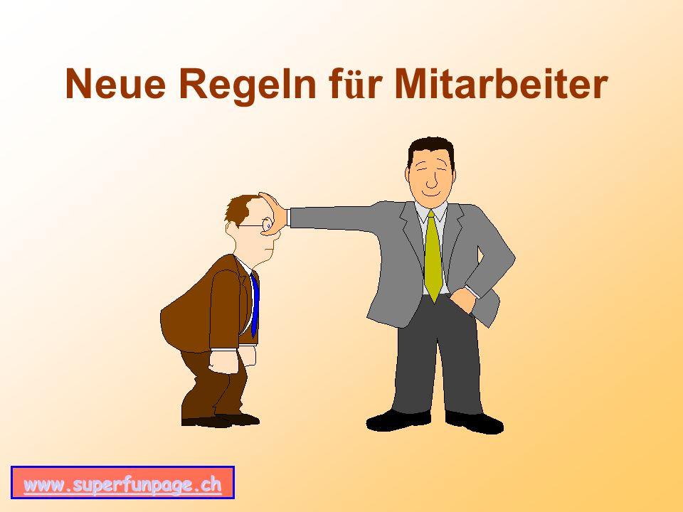 www.superfunpage.ch Neue Regeln f ü r Mitarbeiter