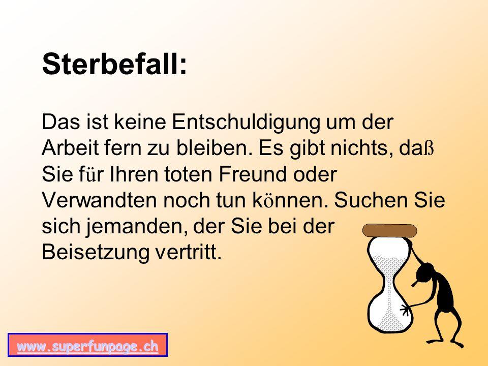 www.superfunpage.ch Sterbefall: Das ist keine Entschuldigung um der Arbeit fern zu bleiben.