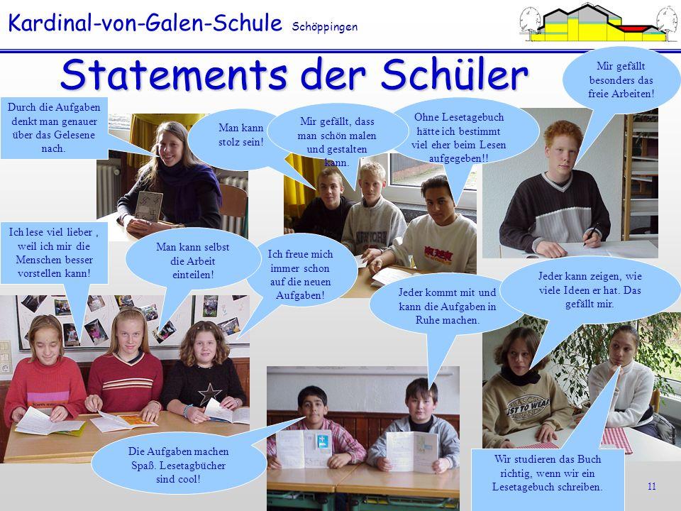 Kardinal-von-Galen-Schule Schöppingen 11 Statements der Schüler Ich lese viel lieber, weil ich mir die Menschen besser vorstellen kann! Ich freue mich