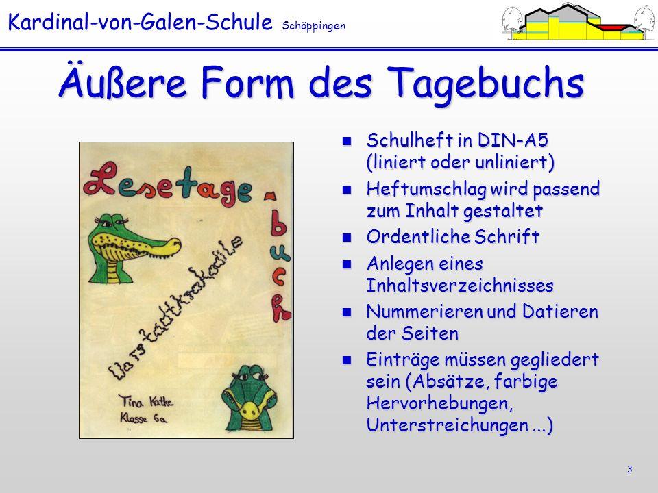 Kardinal-von-Galen-Schule Schöppingen 3 Äußere Form des Tagebuchs Schulheft in DIN-A5 (liniert oder unliniert) Schulheft in DIN-A5 (liniert oder unlin