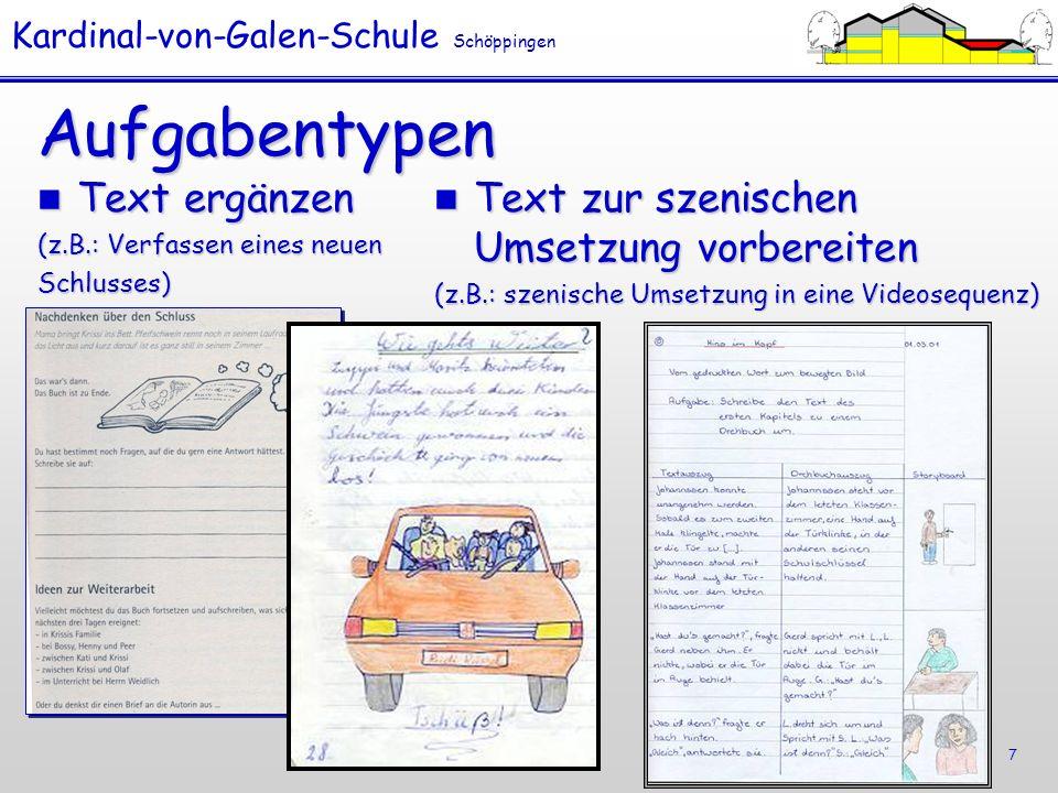 Kardinal-von-Galen-Schule Schöppingen 7 Aufgabentypen Text ergänzen Text ergänzen (z.B.: Verfassen eines neuen Schlusses) Text zur szenischen Umsetzun