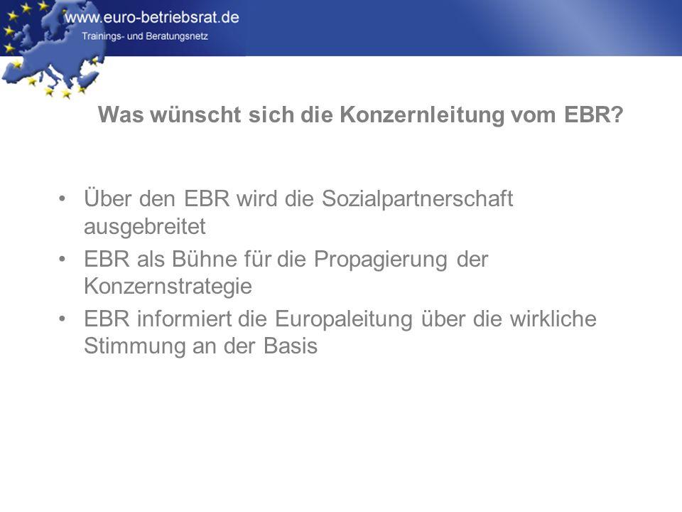 www.euro-betriebsrat.de Über den EBR wird die Sozialpartnerschaft ausgebreitet EBR als Bühne für die Propagierung der Konzernstrategie EBR informiert