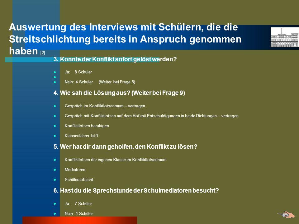 Auswertung des Interviews mit Schülern, die die Streitschlichtung bereits in Anspruch genommen haben [2] 3. Konnte der Konflikt sofort gelöst werden?