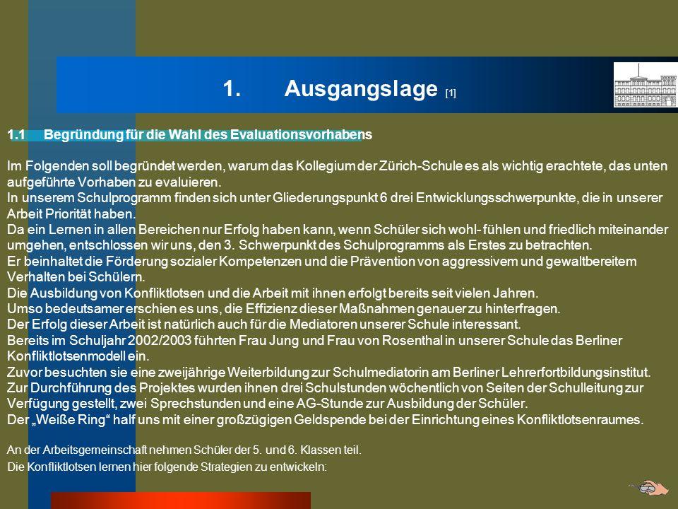 1. Ausgangslage [1] 1.1 Begründung für die Wahl des Evaluationsvorhabens Im Folgenden soll begründet werden, warum das Kollegium der Zürich-Schule es