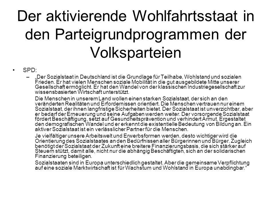 Der aktivierende Wohlfahrtsstaat in den Parteigrundprogrammen der Volksparteien SPD: –Der Sozialstaat in Deutschland ist die Grundlage für Teilhabe, W