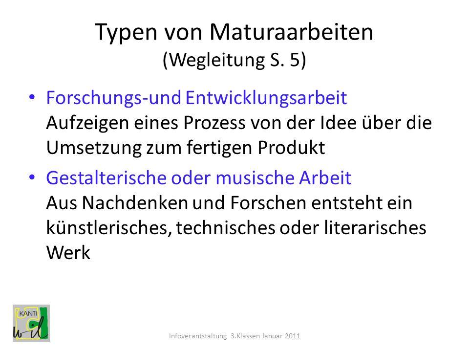 Typen von Maturaarbeiten (Wegleitung S. 5) Forschungs-und Entwicklungsarbeit Aufzeigen eines Prozess von der Idee über die Umsetzung zum fertigen Prod