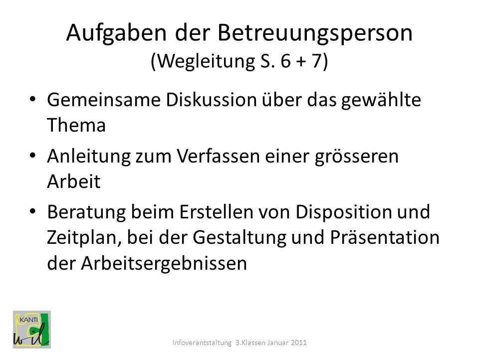 Aufgaben der Betreuungsperson (Wegleitung S. 6 + 7) Gemeinsame Diskussion über das gewählte Thema Anleitung zum Verfassen einer grösseren Arbeit Berat