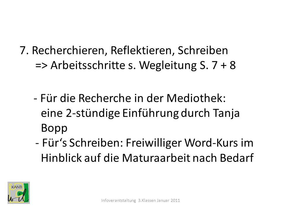 7. Recherchieren, Reflektieren, Schreiben => Arbeitsschritte s. Wegleitung S. 7 + 8 - Für die Recherche in der Mediothek: eine 2-stündige Einführung d