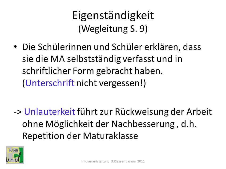 Eigenständigkeit (Wegleitung S. 9) Die Schülerinnen und Schüler erklären, dass sie die MA selbstständig verfasst und in schriftlicher Form gebracht ha