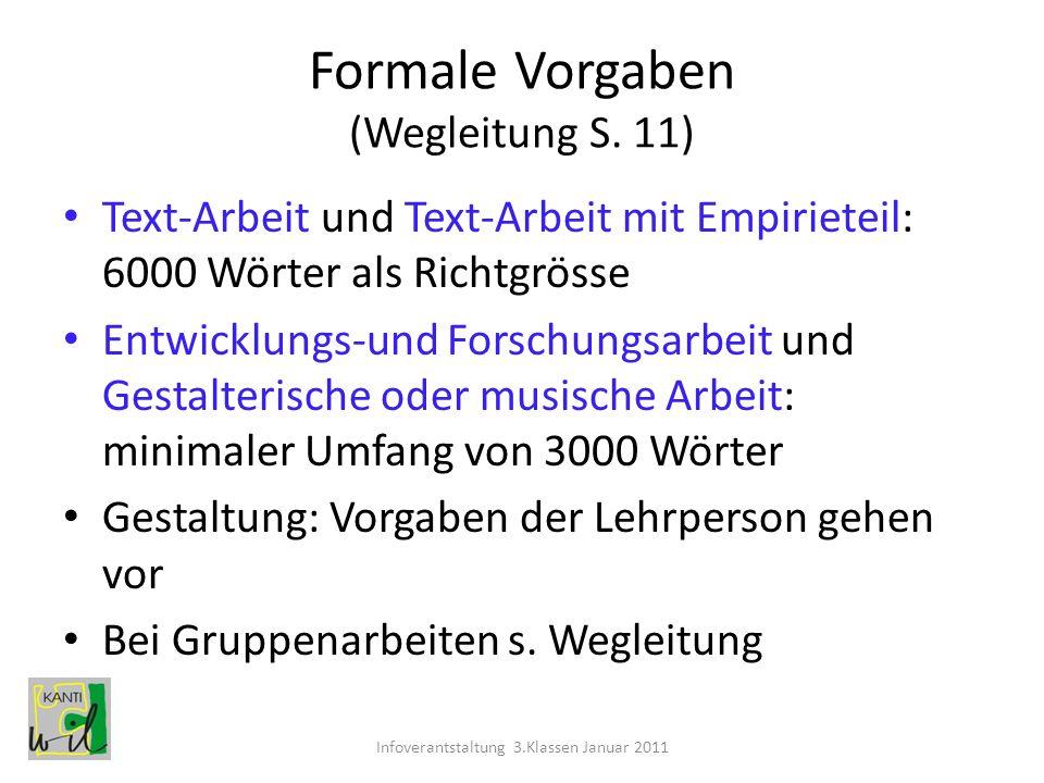 Formale Vorgaben (Wegleitung S. 11) Text-Arbeit und Text-Arbeit mit Empirieteil: 6000 Wörter als Richtgrösse Entwicklungs-und Forschungsarbeit und Ges