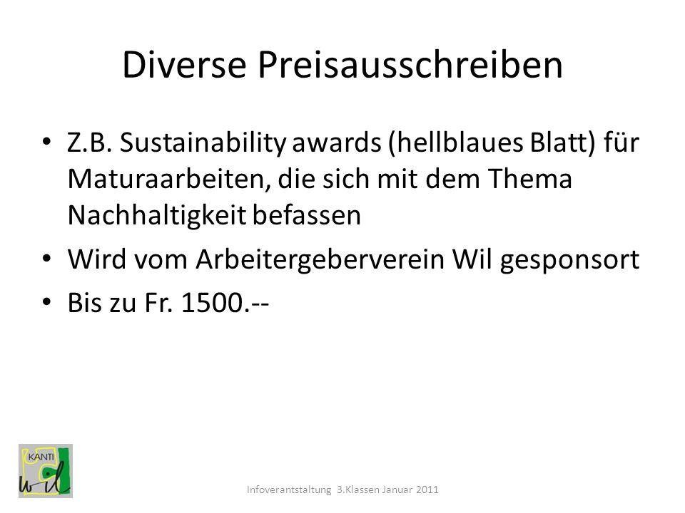 Diverse Preisausschreiben Z.B. Sustainability awards (hellblaues Blatt) für Maturaarbeiten, die sich mit dem Thema Nachhaltigkeit befassen Wird vom Ar