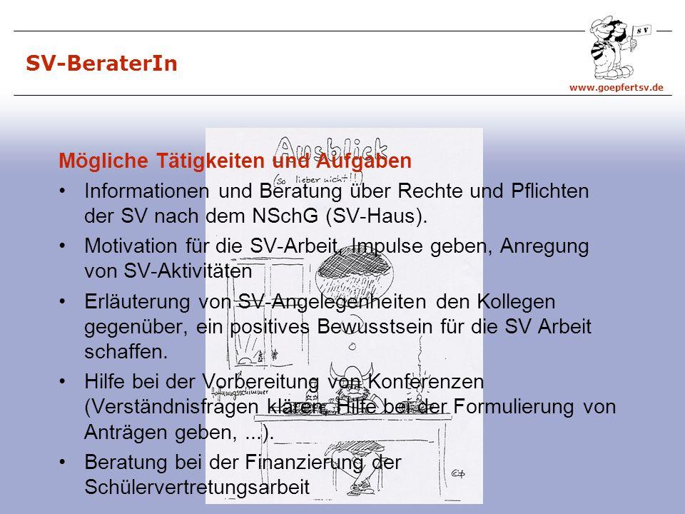 www.goepfertsv.de SV-BeraterIn Mögliche Tätigkeiten und Aufgaben Informationen und Beratung über Rechte und Pflichten der SV nach dem NSchG (SV-Haus).