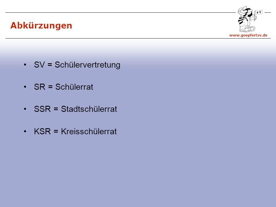 www.goepfertsv.de Das SV-Haus SV-Arbeit ist demokratische Grundbildung §72 Mitwirkung durch KSR, KSR, Vertr.