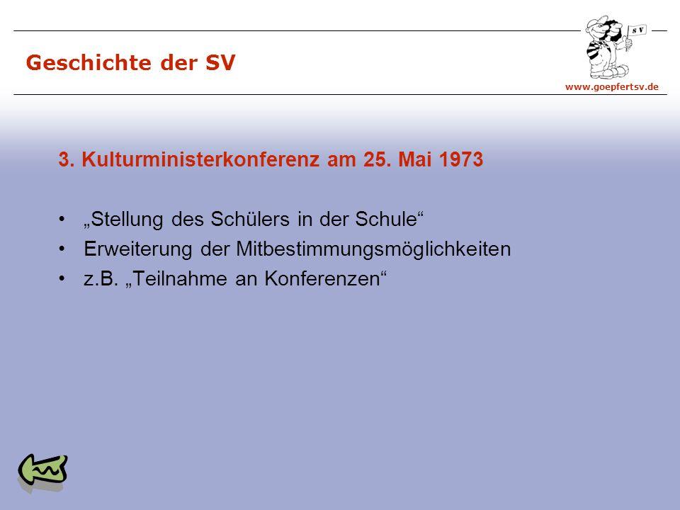 www.goepfertsv.de Geschichte der SV 3.Kulturministerkonferenz am 25.