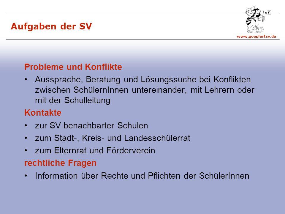 www.goepfertsv.de SV als Mitwirkungsorgan – § 80 NSchG §80(7) Anspruch auf SV-Raum und Ausstattung §80(8) SV-Stunde während der Schulzeit