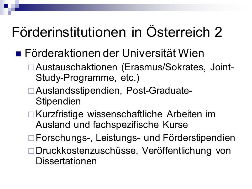 Förderinstitutionen in Österreich 2 Förderaktionen der Universität Wien Austauschaktionen (Erasmus/Sokrates, Joint- Study-Programme, etc.) Auslandssti