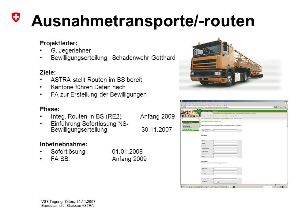 Bundesamt für Strassen ASTRA VSS Tagung, Olten, 21.11.2007 Projektleiter: G.