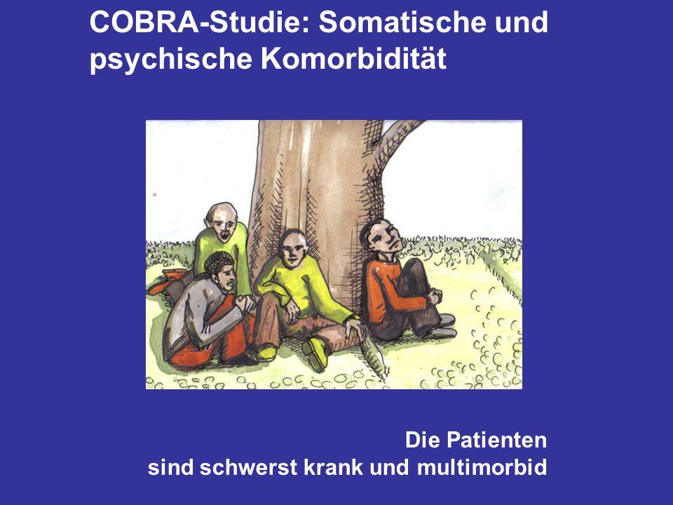 COBRA-Studie: Somatische und psychische Komorbidität Die Patienten sind schwerst krank und multimorbid