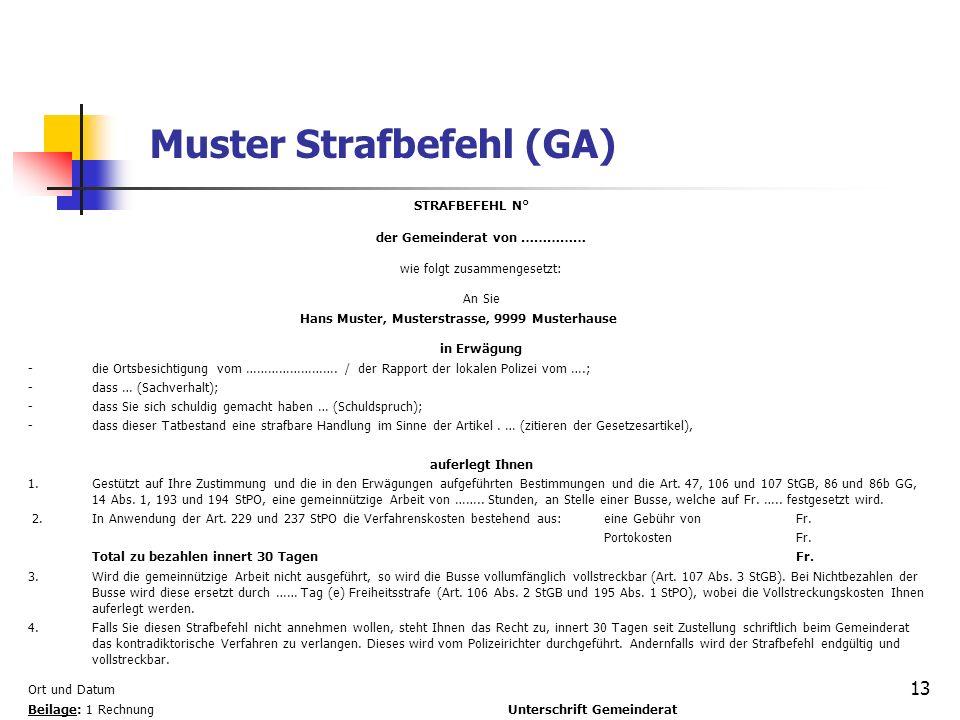 13 Muster Strafbefehl (GA) STRAFBEFEHL N° der Gemeinderat von …………… wie folgt zusammengesetzt: An Sie Hans Muster, Musterstrasse, 9999 Musterhause in