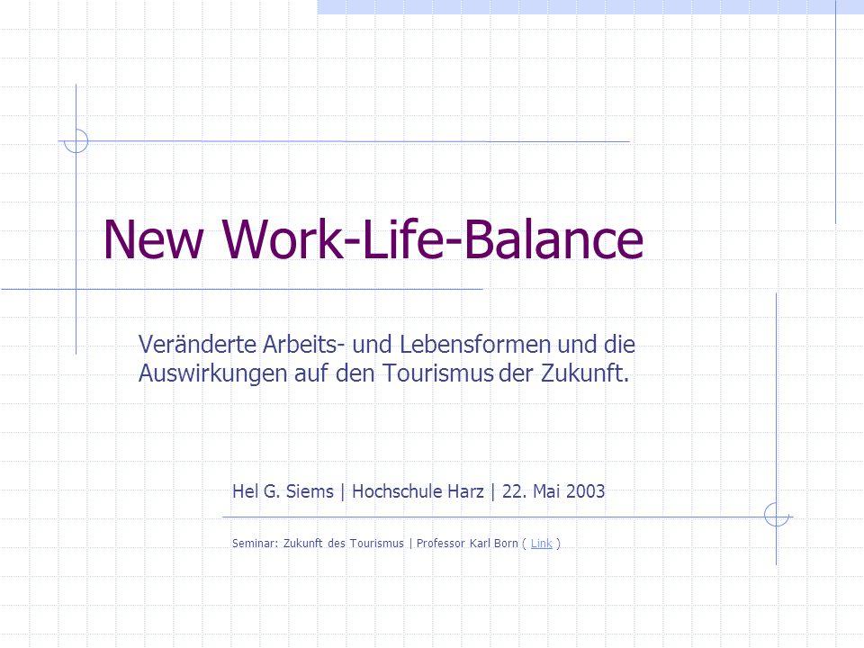 New Work-Life-Balance Veränderte Arbeits- und Lebensformen und die Auswirkungen auf den Tourismus der Zukunft.