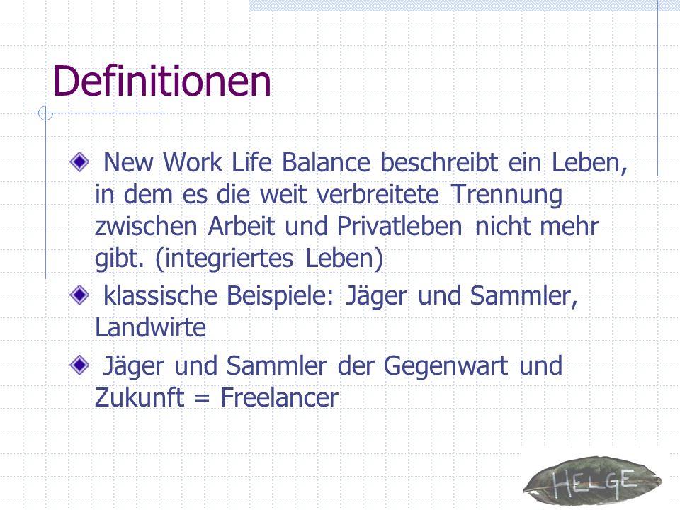 Definitionen New Work Life Balance beschreibt ein Leben, in dem es die weit verbreitete Trennung zwischen Arbeit und Privatleben nicht mehr gibt.