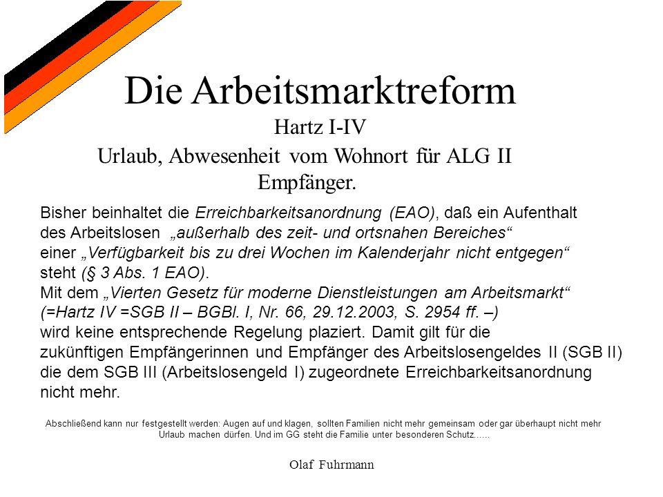 Die Arbeitsmarktreform Hartz I-IV Olaf Fuhrmann Abschließend kann nur festgestellt werden: Augen auf und klagen, sollten Familien nicht mehr gemeinsam