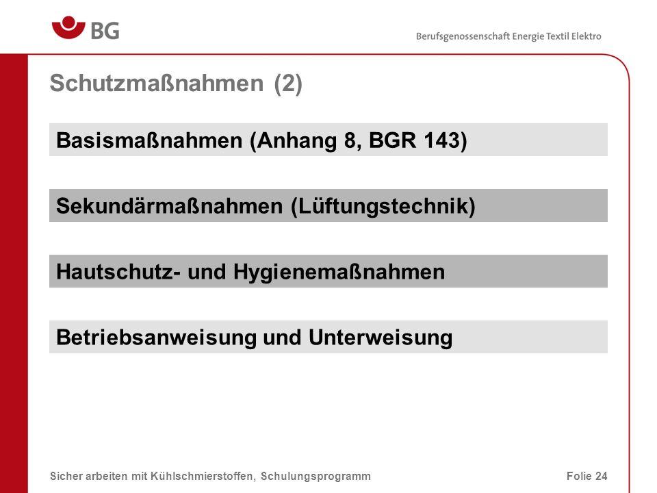 Auswahlkriterien; TRGS 611 (1) 08.03.2014Sicher arbeiten mit Kühlschmierstoffen, SchulungsprogrammFolie 25 Die TRGS 611 enthält Verwendungsbeschränkungen für wassermischbare bzw.