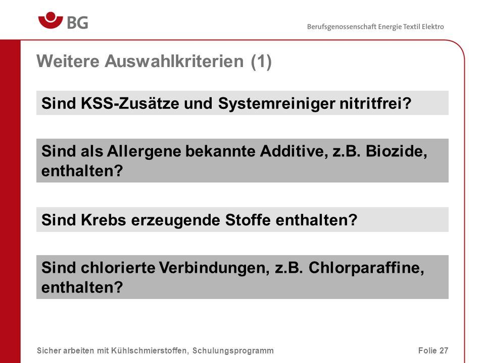Weitere Auswahlkriterien (2) 08.03.2014Sicher arbeiten mit Kühlschmierstoffen, SchulungsprogrammFolie 28 Ist der KSS vernebelungs- und verdampfungsarm.