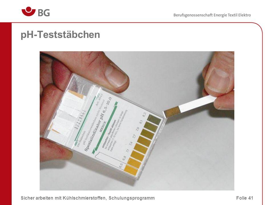 Elektrometrische Messung mit einem pH-Meter 08.03.2014Sicher arbeiten mit Kühlschmierstoffen, SchulungsprogrammFolie 42