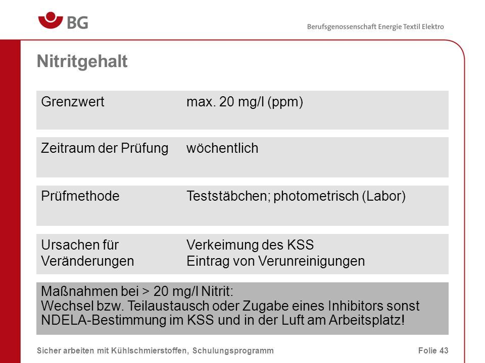 Nitritgehalt-Teststäbchen 08.03.2014Sicher arbeiten mit Kühlschmierstoffen, SchulungsprogrammFolie 44