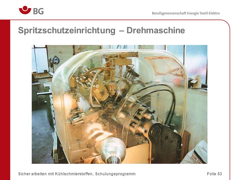 Spritzschutzeinrichtung – Flachschleifen 08.03.2014Sicher arbeiten mit Kühlschmierstoffen, SchulungsprogrammFolie 54