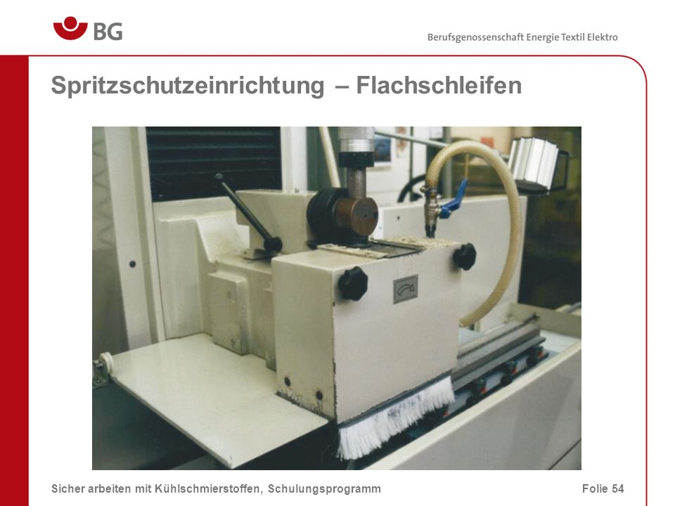 Ursachen für KSS-Emissionen 08.03.2014Sicher arbeiten mit Kühlschmierstoffen, SchulungsprogrammFolie 55 Ansammlung von KSS in Bodenwannen