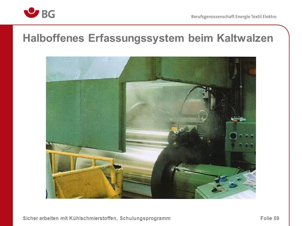 Saugtrichter an einer Rundschleifmaschine (offenes Erfassungssystem) 08.03.2014Sicher arbeiten mit Kühlschmierstoffen, SchulungsprogrammFolie 60