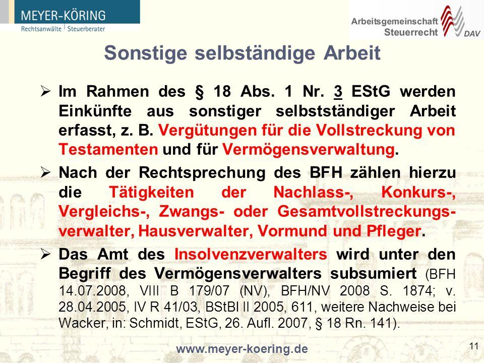 www.meyer-koering.de 11 Sonstige selbständige Arbeit Im Rahmen des § 18 Abs.