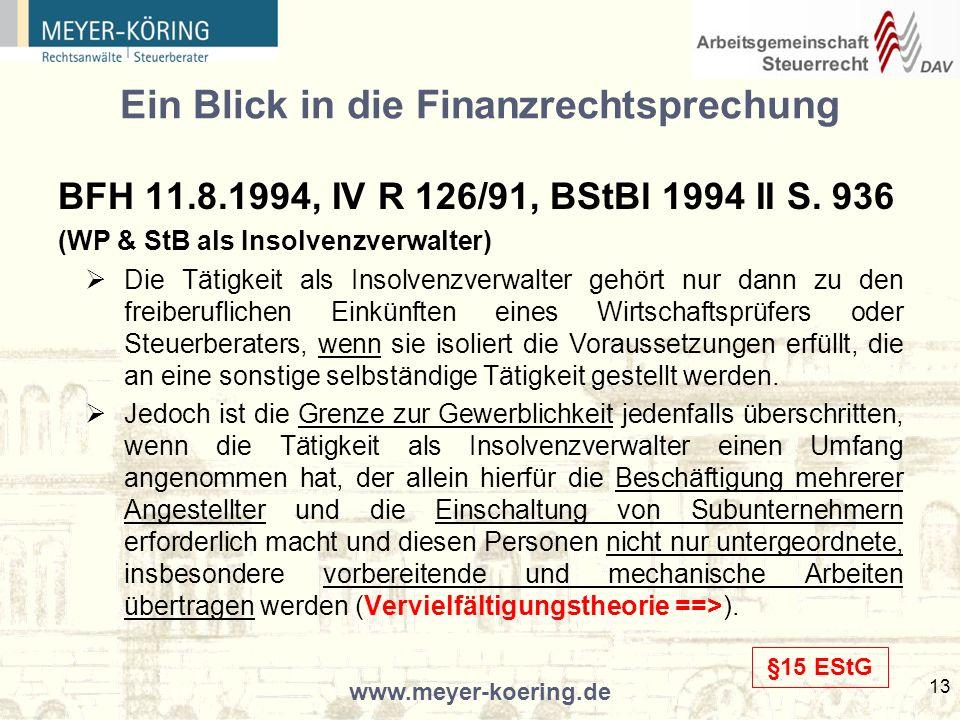 www.meyer-koering.de 13 Ein Blick in die Finanzrechtsprechung BFH 11.8.1994, IV R 126/91, BStBl 1994 II S.