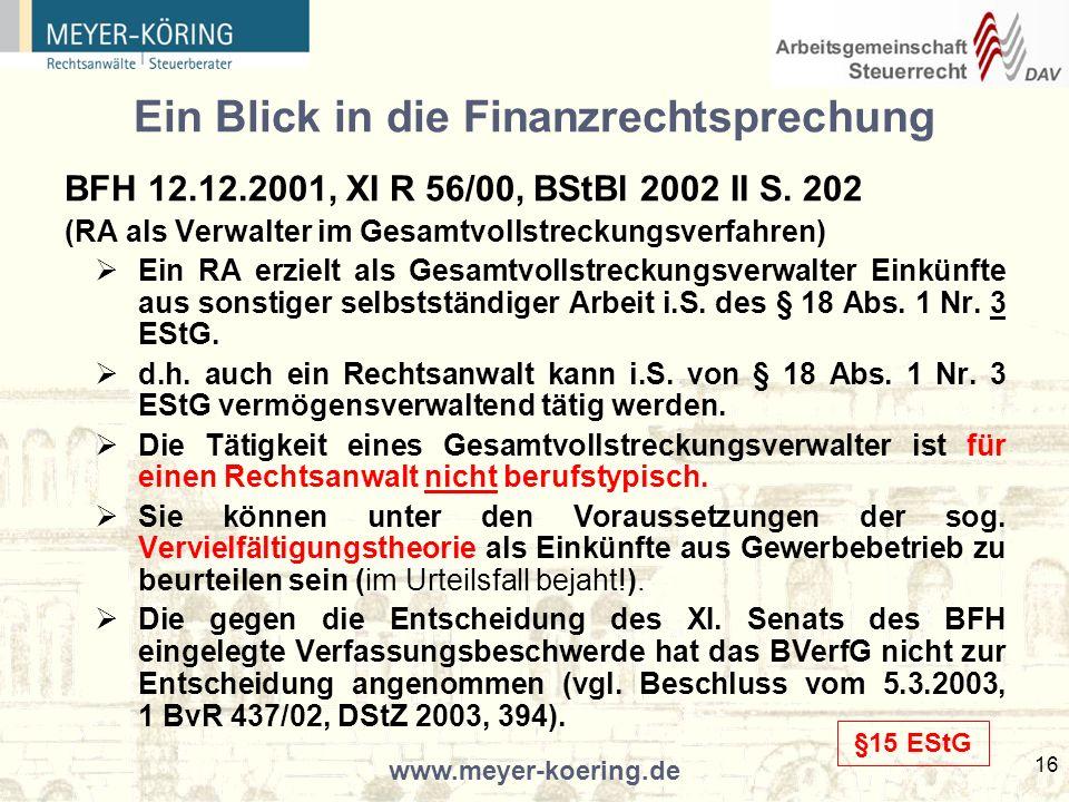 www.meyer-koering.de 16 Ein Blick in die Finanzrechtsprechung BFH 12.12.2001, XI R 56/00, BStBl 2002 II S.