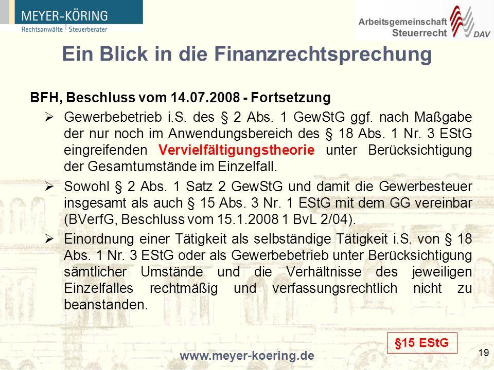 www.meyer-koering.de 19 Ein Blick in die Finanzrechtsprechung BFH, Beschluss vom 14.07.2008 - Fortsetzung Gewerbebetrieb i.S.