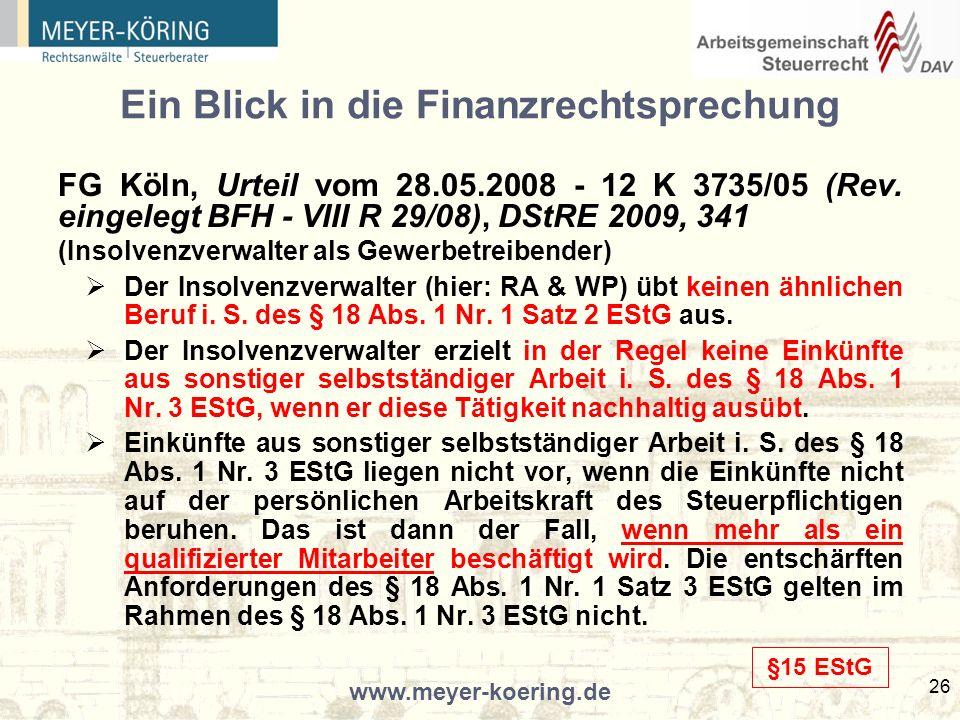 www.meyer-koering.de 26 Ein Blick in die Finanzrechtsprechung FG Köln, Urteil vom 28.05.2008 - 12 K 3735/05 (Rev.