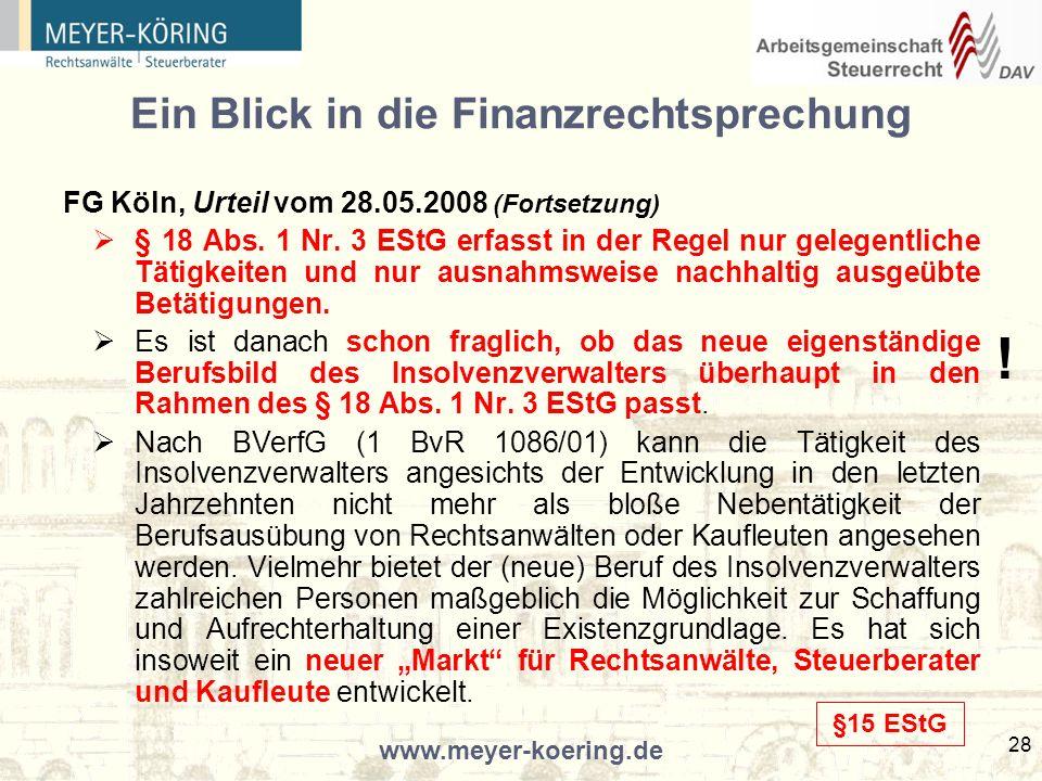 www.meyer-koering.de 28 Ein Blick in die Finanzrechtsprechung FG Köln, Urteil vom 28.05.2008 (Fortsetzung) § 18 Abs.