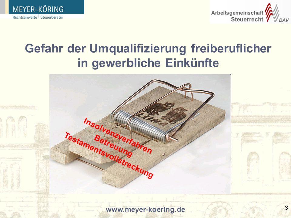 www.meyer-koering.de 3 Gefahr der Umqualifizierung freiberuflicher in gewerbliche Einkünfte Insolvenzverfahren Betreuung Testamentsvollstreckung
